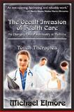 The Occult Invasion of Health Care, Michael Elmore, 1449928099