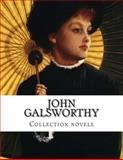 John Galsworthy, Collection Novels, John Galsworthy, 1500478091