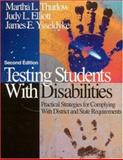 Testing Students with Disabilities : Practical Strategies for Complying with District and State Requirements, Thurlow, Martha L. and Elliott, Judy L., 0761938095