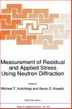 Measurement of Residual and Applied Stress Using Neutron Diffraction : Proceedings of the NATO Advanced Research Workshop, Oxford, U. K., 18-22 March, 1992, , 0792318099