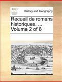 Recueil de Romans Historiques, See Notes Multiple Contributors, 1170258093
