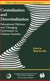 Centralization and Decentralization : Educational Reforms and Changing Governance in Chinese Societies, , 1402078099