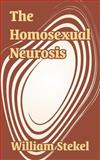 The Homosexual Neurosis, Stekel, William, 1410208095