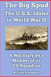 The Big Spud: the U. S. S. Idaho in World War II, William Schumann, 1469958090