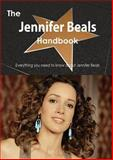 The Jennifer Beals Handbook - Everything You Need to Know about Jennifer Beals, Emily Smith, 1486478093