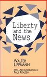 Liberty and the News, Lippmann, Walter, 1560008091