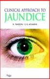 Clinical Approach to Jaundice, Tandon, Rakesh and Acharya, S. K., 1904798098