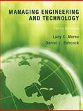 Managing Engineering and Technology, Morse, Lucy C. and Babcock, Daniel L., 0136098096