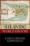 The Atlantic in World History, Karen Ordahl Kupperman, 019533809X