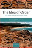 The Idea of Order : The Circular Archetype in Prehistoric Europe, Bradley, Richard, 0199608091