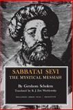 Sabbatai Sevi : The Mystical Messiah, 1626-1676, Scholem, Gershom Gerhard, 069101809X