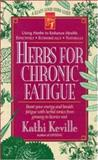 Herbs for Chronic Fatigue, Keville, Kathi, 0879838094