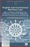 English and Continental Maritime Law : After 115 Years of Maritime Law Unification - A Search for Differences Between Common Law and Civil Law, , 9062158099
