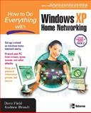 How to Do Everything with Windows XP Home Networking, Dave Field and Andrew Brandt, 0072258098