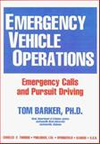 Emergency Vehicle Operations : Emergency Calls and Pursuit Driving, Barker, Tom, 0398068097