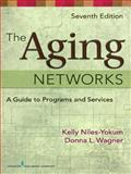 The Aging Networks : A Guide to Programs and Services, Niles-Yokum, Kelly and Wagner, Donna L., 0826118097