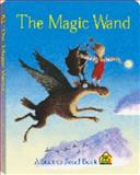 The Magic Wand, School Zone Publishing Company Staff and Karen Hoenecke, 0887438091