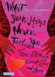 What Your Mama Never Told You, Tara, Ed. Roberts, 1417768096
