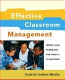 Effective Classroom Management, Carlette J. Hardin, 0130968099