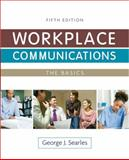 Workplace Communications : The Basics, Searles, George J., 0205828094