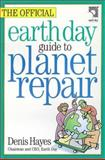 The Official Earth Day Guide to Planet Repair, Denis Hayes, 1559638095