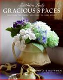 Southern Lady - Gracious Spaces, Phyllis Hoffman, 0061348090