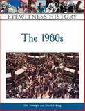 The 1980s, Burg, David F. and Woodger, Elin, 0816058091