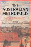 The Australian Metropolis : A Planning History, , 0419258108