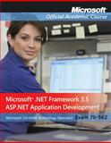 70-562 : Microsoft . Net Framework 3. 5, ASP. NET Application Development, Microsoft Official Academic Course Staff, 0470578106