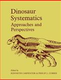 Dinosaur Systematics : Approaches and Perspectives, , 0521438101