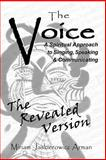 The Voice : A Spiritual Approach to Singing, Speaking and Communicating, Arman, Miriam Jaskierowicz, 0967418100