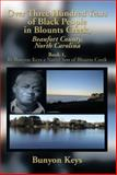 Over Three Hundred Years of Black People in Blounts Creek, Beaufort County, North Carolina, Bunyon Keys, 1493178105