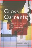 Cross Currents : Regionalism and Nationalism in Northeast Asia, Shin, Gi-Wook, 1931368104