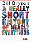 A Really Short History of Nearly Everything, Bill Bryson, 0385738102