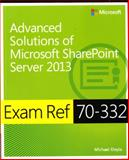 Advanced Solutions of Microsoft® SharePoint® Server 2013 : Exam Ref 70-332, Doyle, Michael, 0735678103