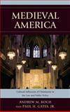 Medieval America, Koch/Gates, 0739188100