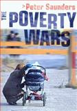 The Poverty Wars : Reconnecting Research with Reality, Saunders, Peter, 0868408107