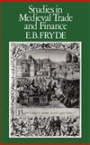 Studies in Medieval Trade and Finance, Fryde, E. B., 0907628109