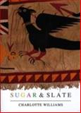 Sugar and Slate, Williams, Charlotte, 0954088107