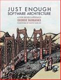 Just Enough Software Architecture : A Risk-Driven Approach, Fairbanks, George, 0984618104