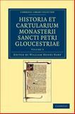 Historia et Cartularium Monasterii Sancti Petri Gloucestriae, , 1108048102