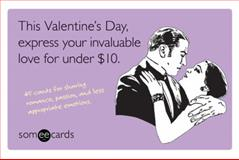 This Valentine's Day, Express Your Invaluable Love for under $10, Brook Lundy and Duncan Mitchell, 1402768109