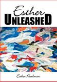 Esther Unleashed, Esther Pearlman, 1465378103