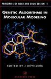 Genetic Algorithms in Molecular Modeling, Devillers, James, 0122138104