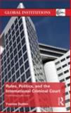 Rules, Politics, and the International Criminal Court : Committing to the Court, Dutton, Yvonne, 0415658101