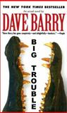 Big Trouble, Dave Barry, 0425178102