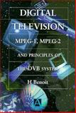 Digital Television : MPEG- 2 and Principles of the DVB System, Benoit, Herve, 0471238104