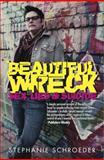 Beautiful Wreck, Stephanie Schroeder, 0985388102