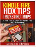 Kindle Fire HDX Tips, Tricks and Traps, Michael Edwards, 149544810X