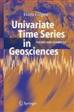 Univariate Time Series in Geosciences : Theory and Examples, Gilgen, Hans, 3540238107